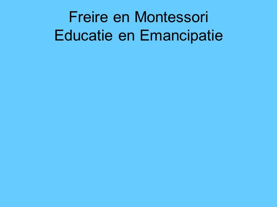 Freire en Montessori Educatie en Emancipatie
