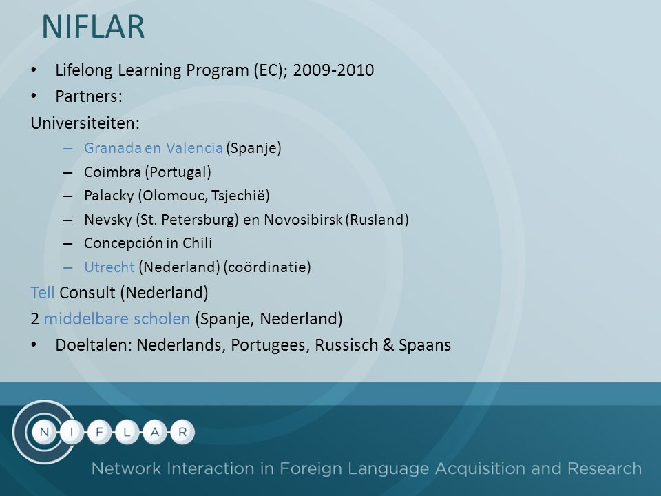 NIFLAR Lifelong Learning Program (EC); 2009-2010 Partners: