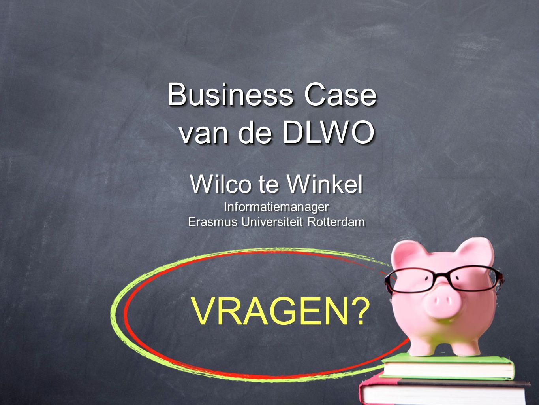 VRAGEN Business Case van de DLWO Wilco te Winkel Informatiemanager