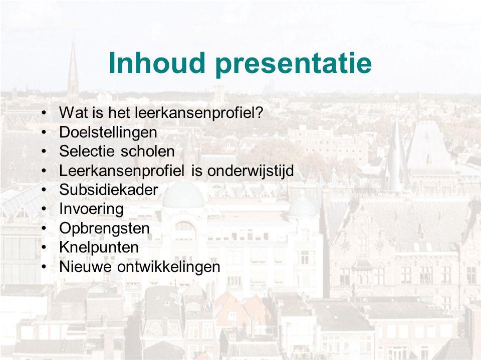 Inhoud presentatie Wat is het leerkansenprofiel Doelstellingen