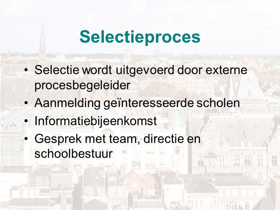 Selectieproces Selectie wordt uitgevoerd door externe procesbegeleider