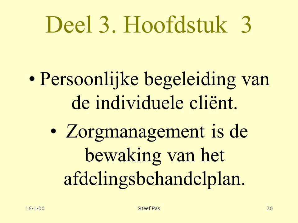 Deel 3. Hoofdstuk 3 Persoonlijke begeleiding van de individuele cliënt. Zorgmanagement is de bewaking van het afdelingsbehandelplan.