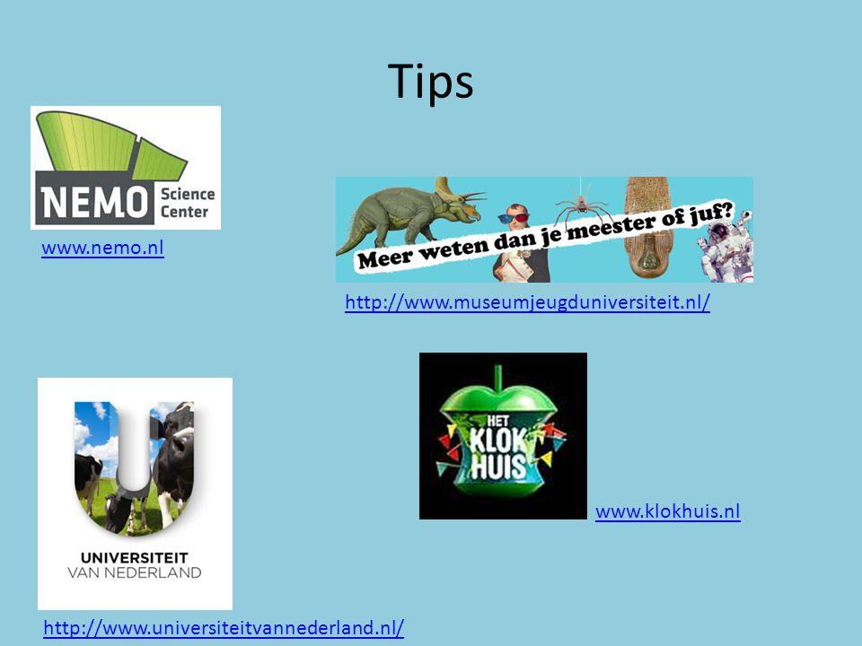 Tips www.nemo.nl http://www.museumjeugduniversiteit.nl/