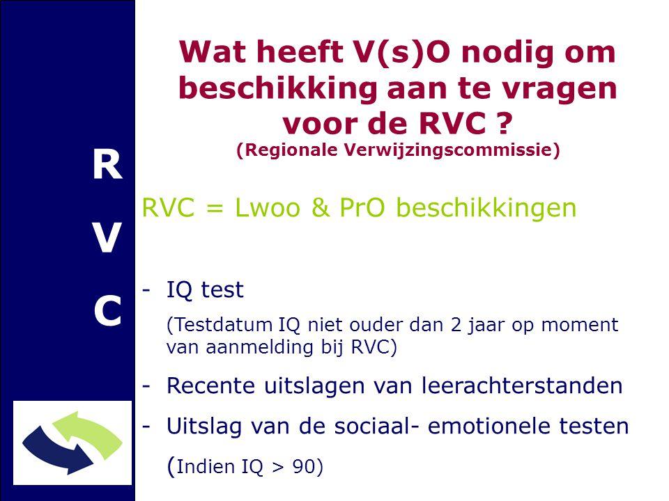 R V C Wat heeft V(s)O nodig om beschikking aan te vragen voor de RVC