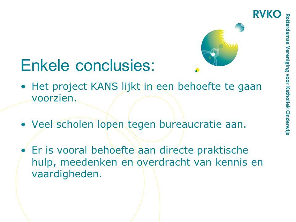 Enkele conclusies: Het project KANS lijkt in een behoefte te gaan voorzien. Veel scholen lopen tegen bureaucratie aan.