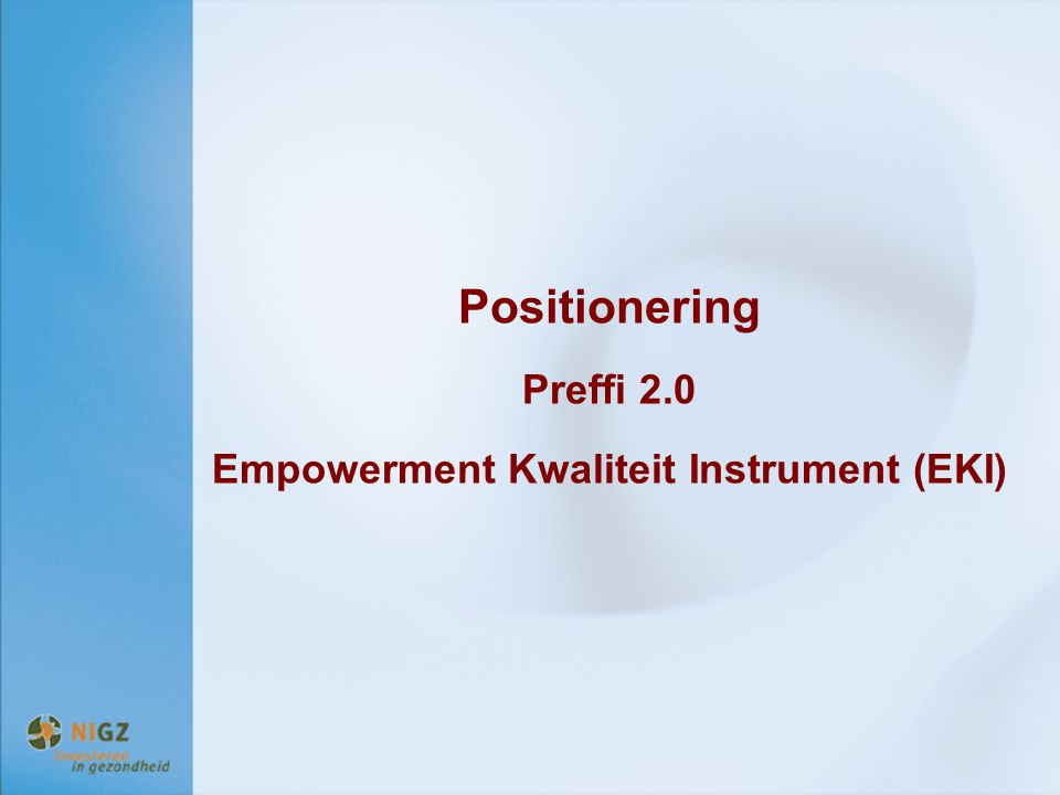 Positionering Preffi 2.0 Empowerment Kwaliteit Instrument (EKI)