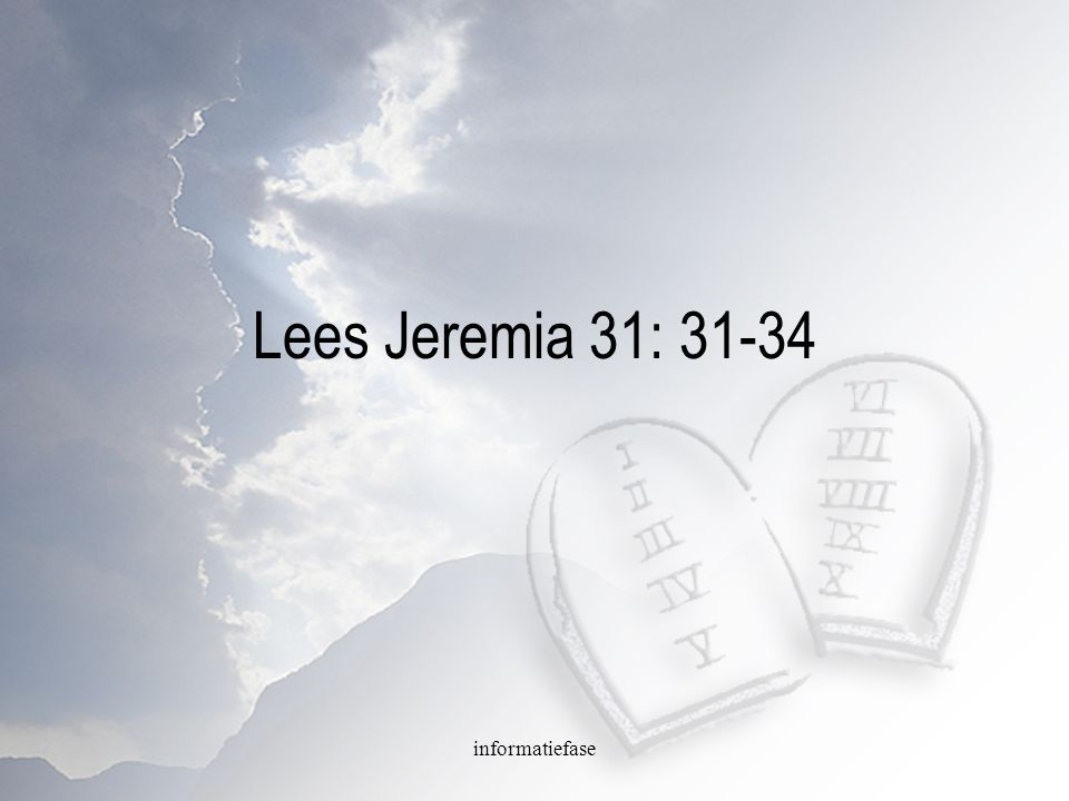 Lees Jeremia 31: 31-34 informatiefase
