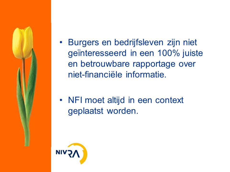 Burgers en bedrijfsleven zijn niet geïnteresseerd in een 100% juiste en betrouwbare rapportage over niet-financiële informatie.