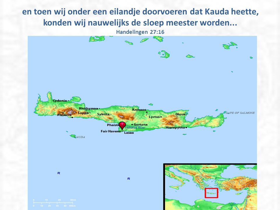 en toen wij onder een eilandje doorvoeren dat Kauda heette, konden wij nauwelijks de sloep meester worden...