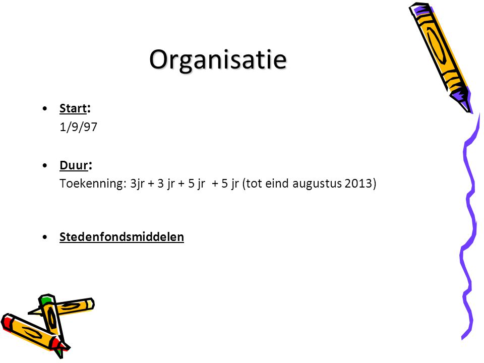 Organisatie Start: 1/9/97 Duur: