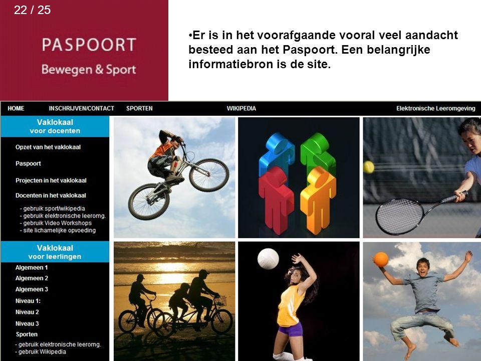 22 / 25 Er is in het voorafgaande vooral veel aandacht besteed aan het Paspoort. Een belangrijke informatiebron is de site.