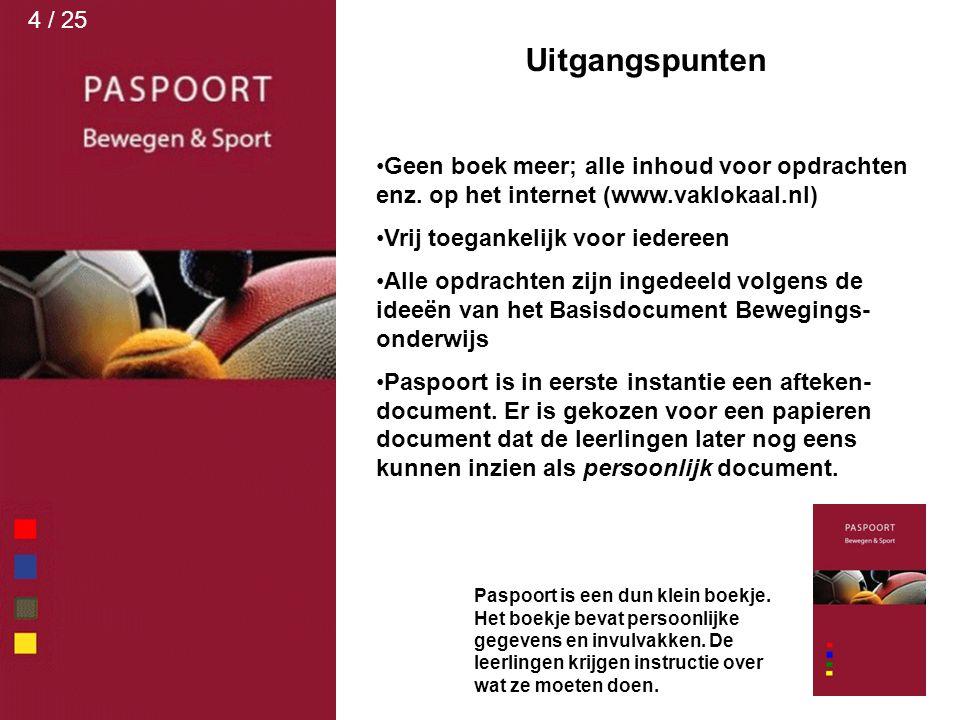 4 / 25 Uitgangspunten. Geen boek meer; alle inhoud voor opdrachten enz. op het internet (www.vaklokaal.nl)