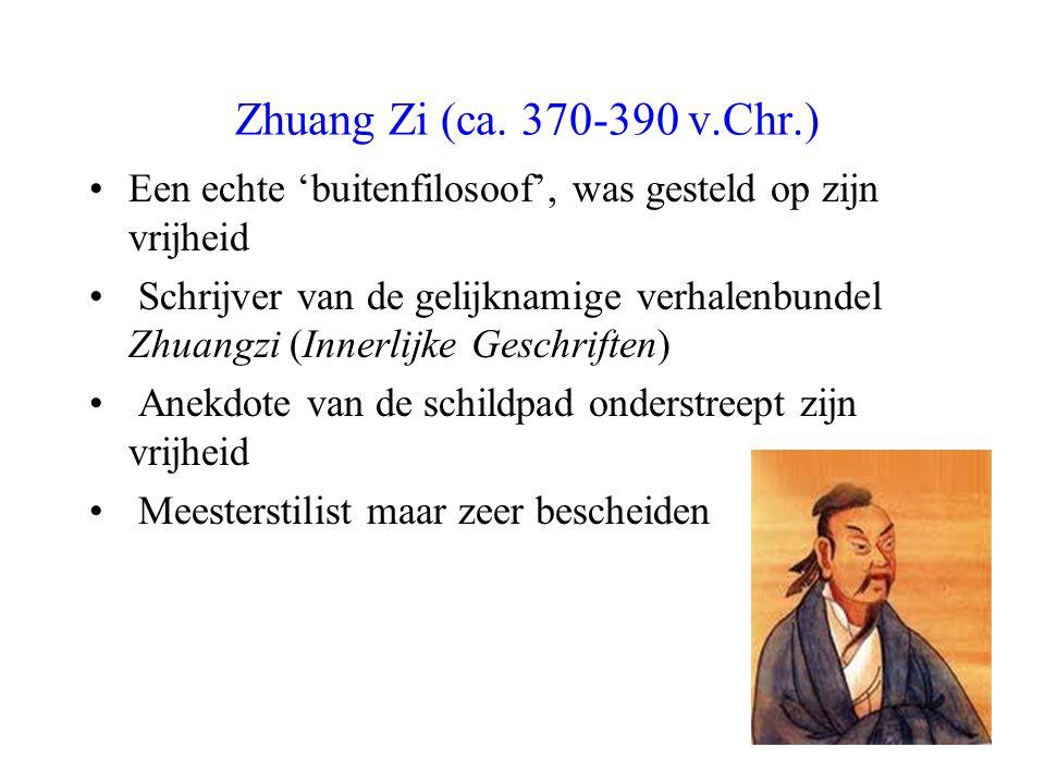 Zhuang Zi (ca. 370-390 v.Chr.) Een echte 'buitenfilosoof', was gesteld op zijn vrijheid.