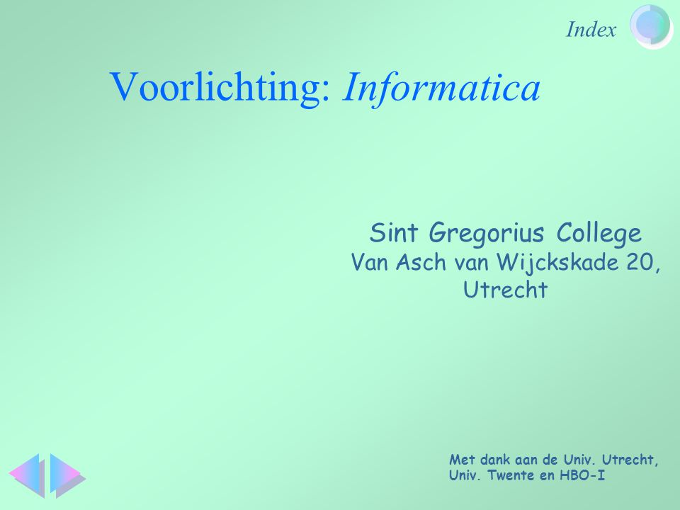 Voorlichting: Informatica