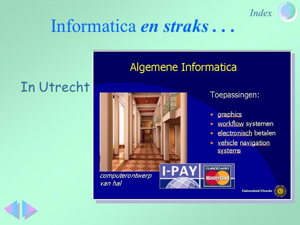 Informatica en straks . . . In Utrecht