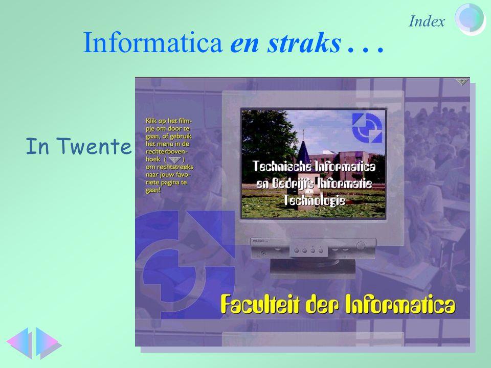 Informatica en straks . . . In Twente
