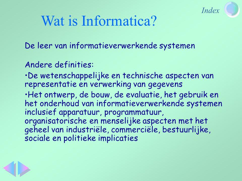 Wat is Informatica De leer van informatieverwerkende systemen