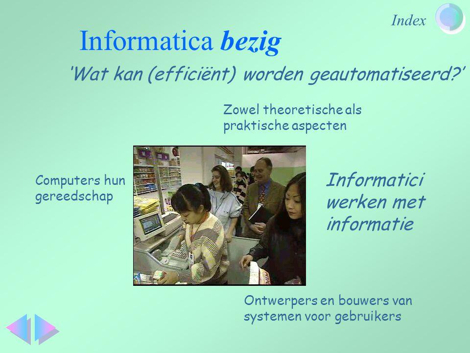 Informatica bezig 'Wat kan (efficiënt) worden geautomatiseerd '