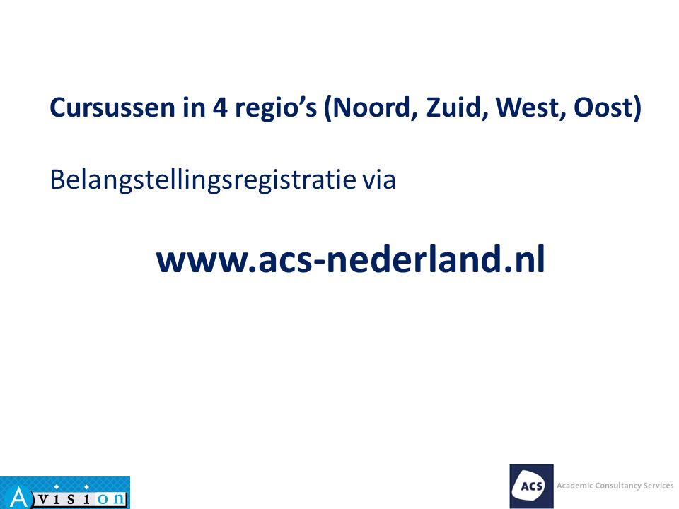 www.acs-nederland.nl Cursussen in 4 regio's (Noord, Zuid, West, Oost)