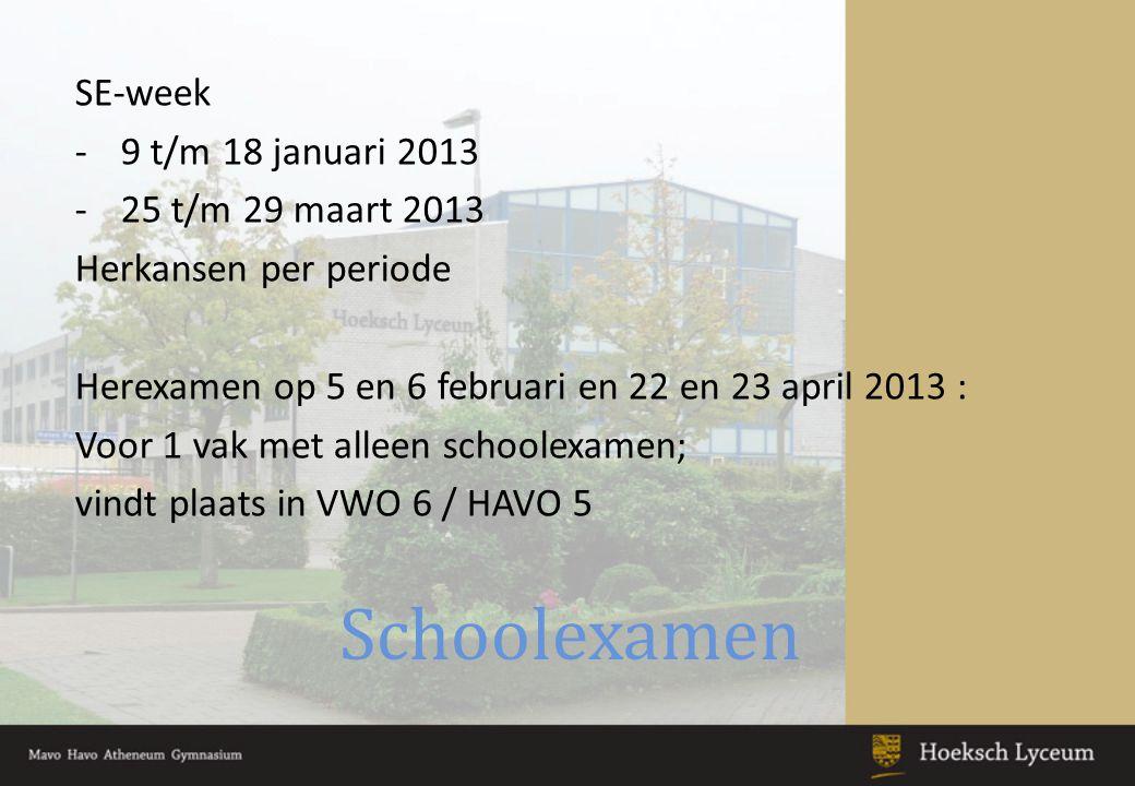Schoolexamen SE-week 9 t/m 18 januari 2013 25 t/m 29 maart 2013