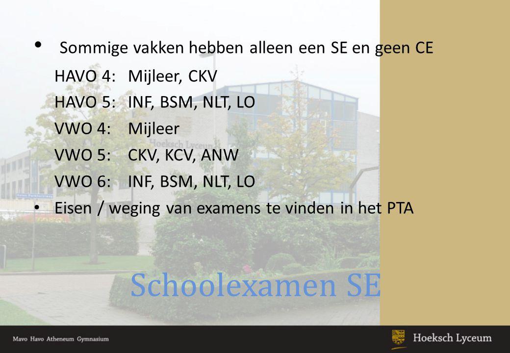 Schoolexamen SE Sommige vakken hebben alleen een SE en geen CE
