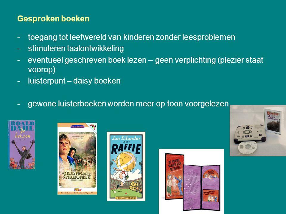 Gesproken boeken toegang tot leefwereld van kinderen zonder leesproblemen. stimuleren taalontwikkeling.