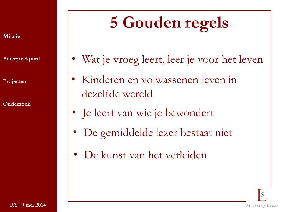 5 Gouden regels Wat je vroeg leert, leer je voor het leven