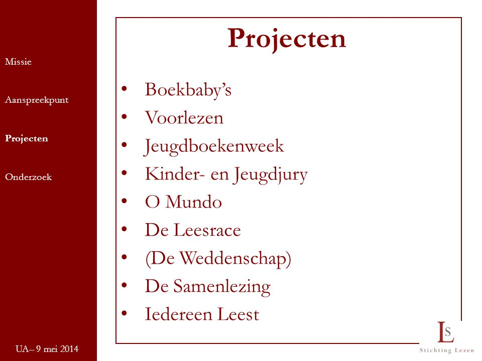 Projecten Boekbaby's Voorlezen Jeugdboekenweek Kinder- en Jeugdjury