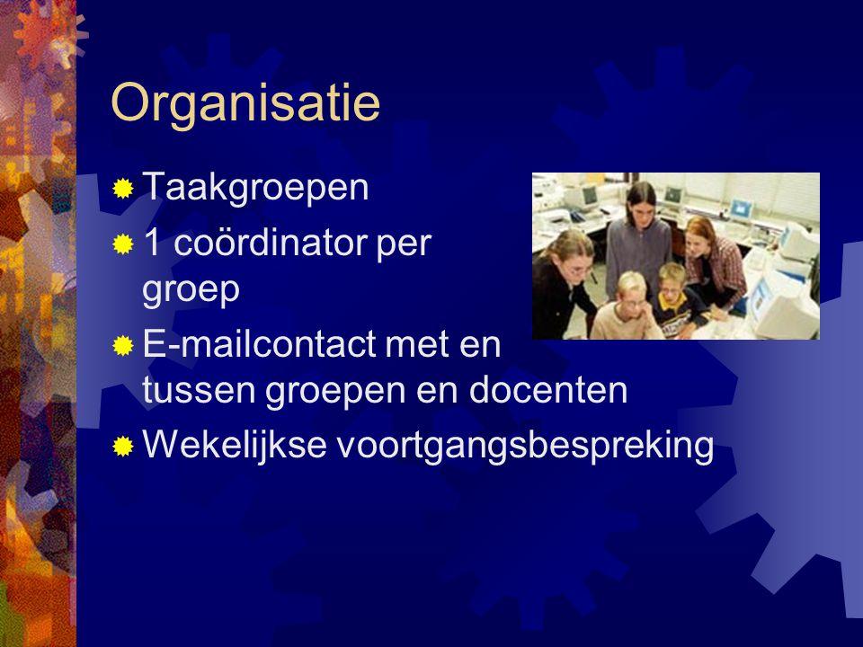 Organisatie Taakgroepen 1 coördinator per groep