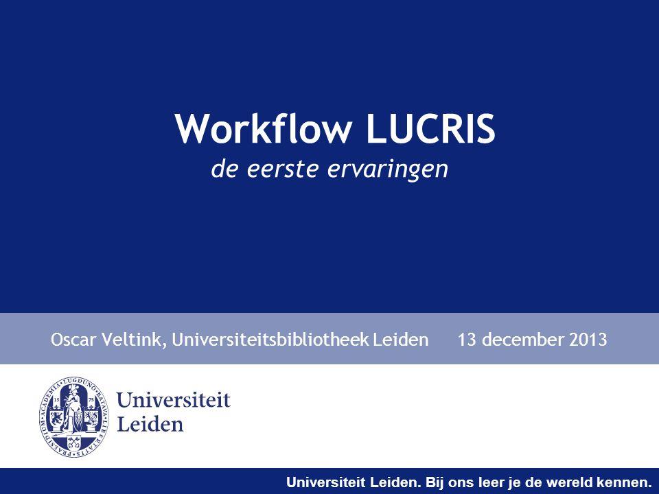 Workflow LUCRIS de eerste ervaringen