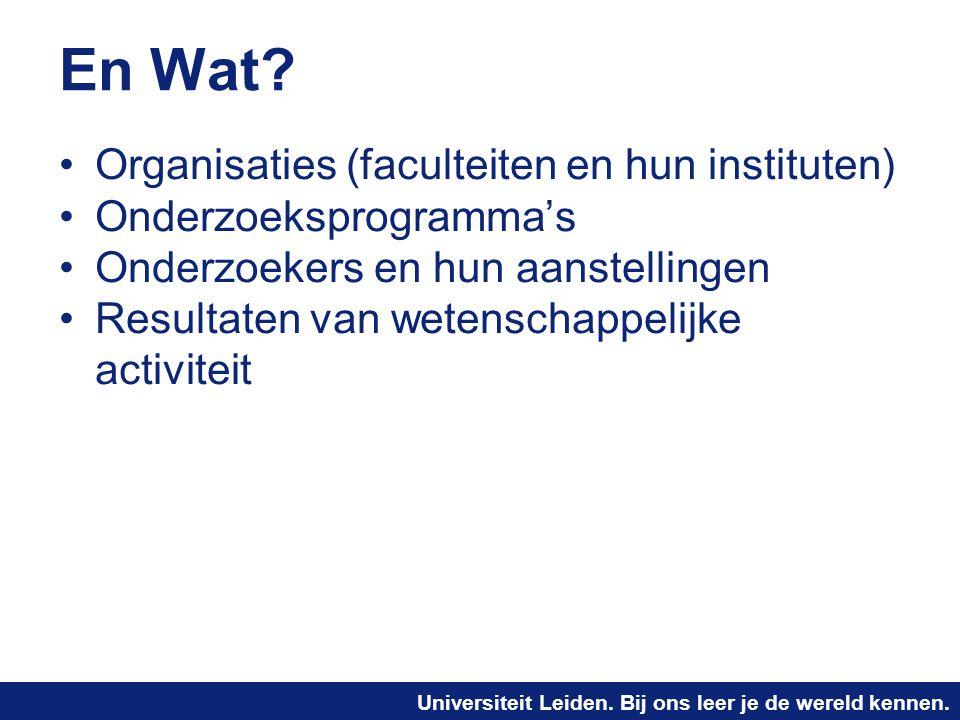 En Wat Organisaties (faculteiten en hun instituten)