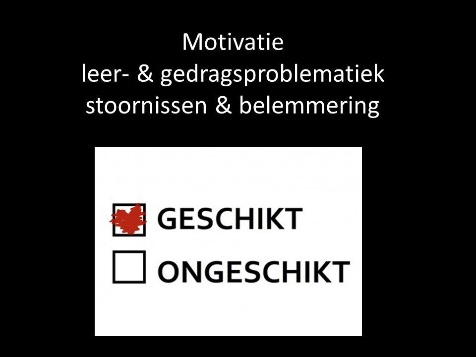 Motivatie leer- & gedragsproblematiek stoornissen & belemmering
