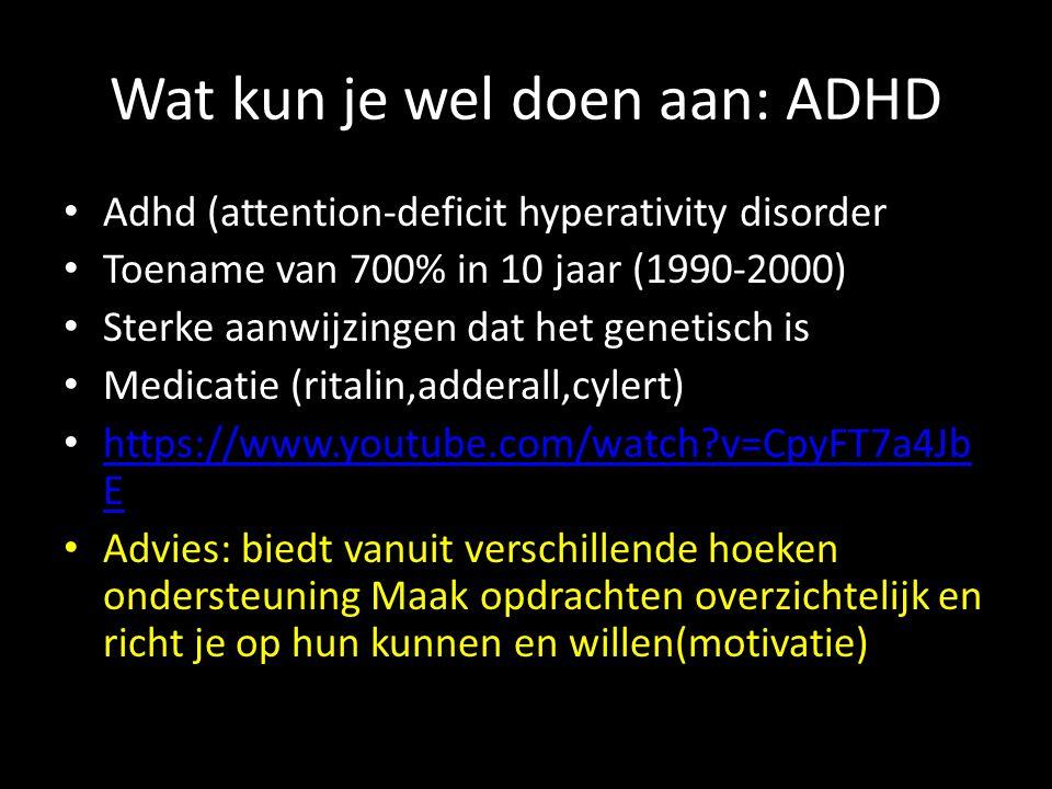Wat kun je wel doen aan: ADHD