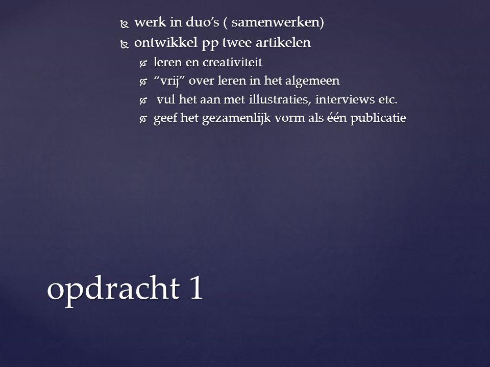 opdracht 1 werk in duo's ( samenwerken) ontwikkel pp twee artikelen
