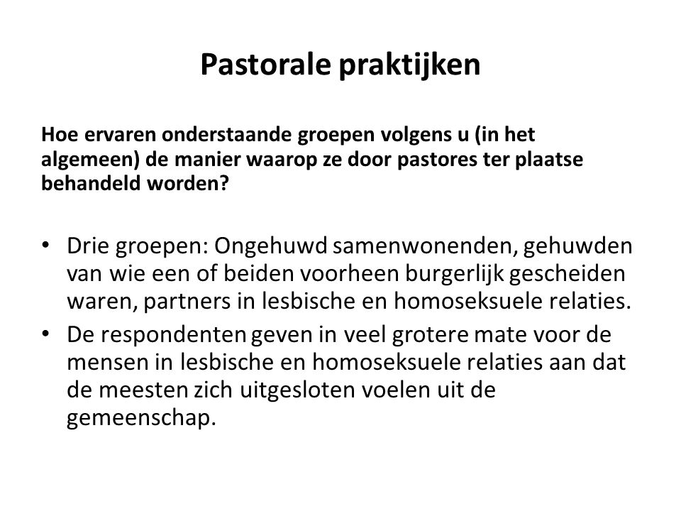 Pastorale praktijken Hoe ervaren onderstaande groepen volgens u (in het algemeen) de manier waarop ze door pastores ter plaatse behandeld worden
