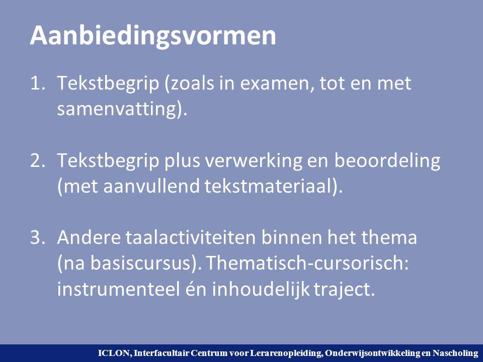 Aanbiedingsvormen Tekstbegrip (zoals in examen, tot en met samenvatting).