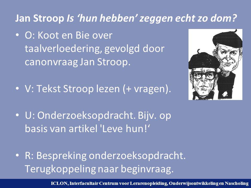 Jan Stroop Is 'hun hebben' zeggen echt zo dom