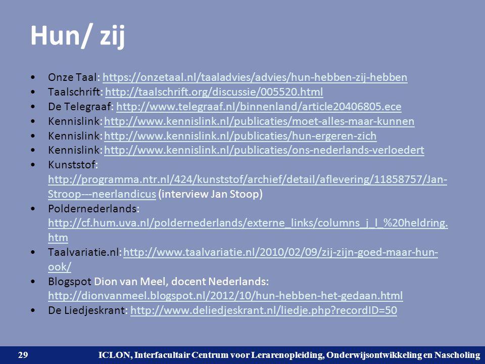 Hun/ zij Onze Taal: https://onzetaal.nl/taaladvies/advies/hun-hebben-zij-hebben. Taalschrift: http://taalschrift.org/discussie/005520.html.