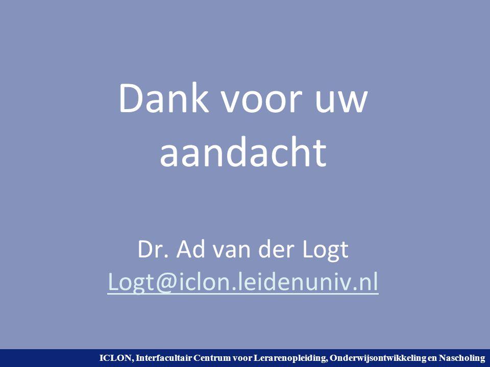 Dank voor uw aandacht Dr. Ad van der Logt Logt@iclon.leidenuniv.nl