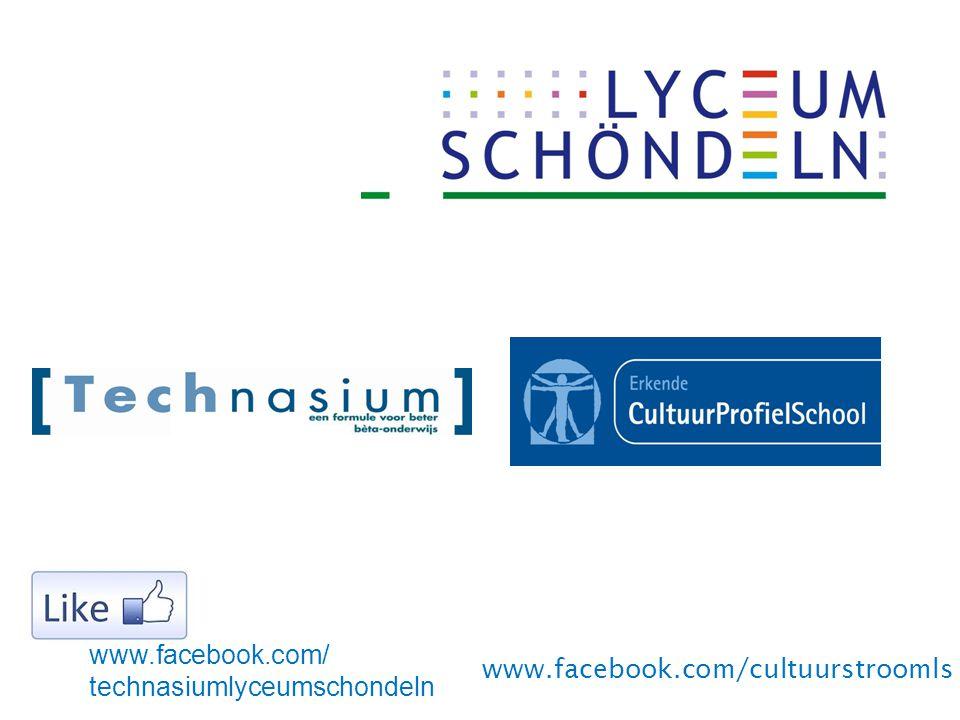 www.facebook.com/ technasiumlyceumschondeln www.facebook.com/cultuurstroomls