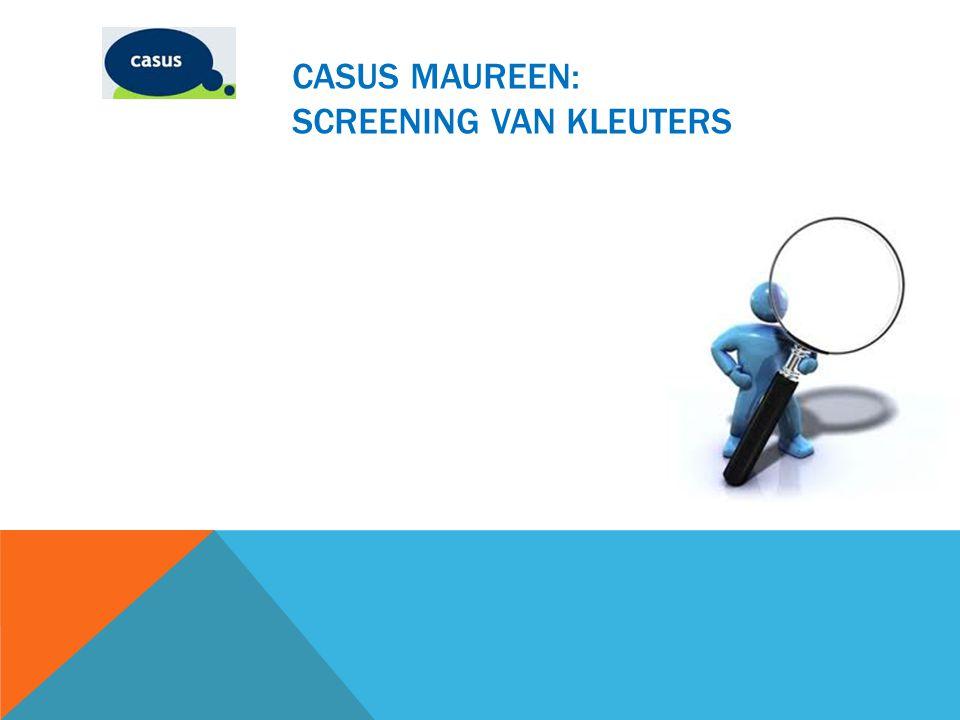 Casus Maureen: screening van kleuters