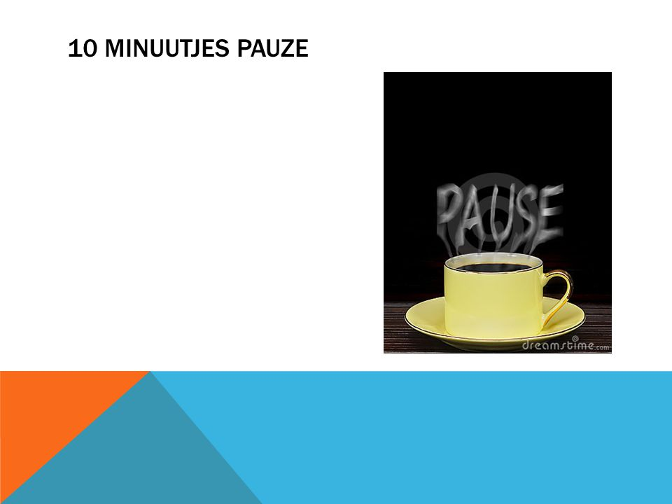 10 minuutjes pauze