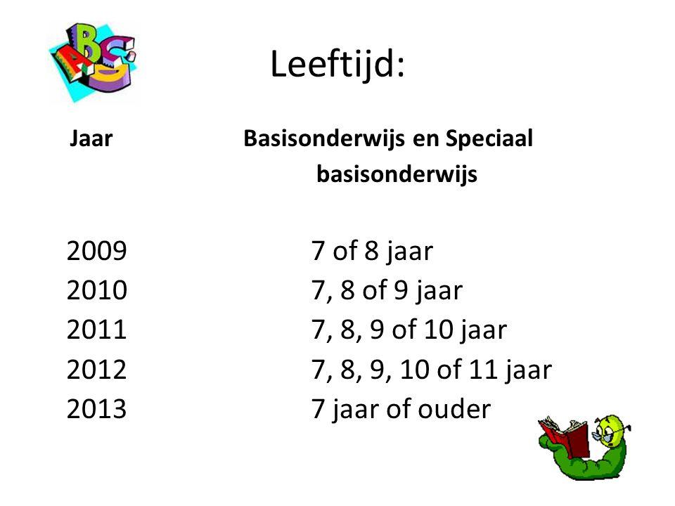Leeftijd: 2009 7 of 8 jaar 2010 7, 8 of 9 jaar 2011 7, 8, 9 of 10 jaar