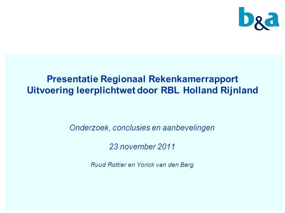 Presentatie Regionaal Rekenkamerrapport Uitvoering leerplichtwet door RBL Holland Rijnland