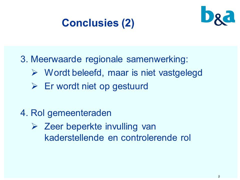 Conclusies (2) 3. Meerwaarde regionale samenwerking: