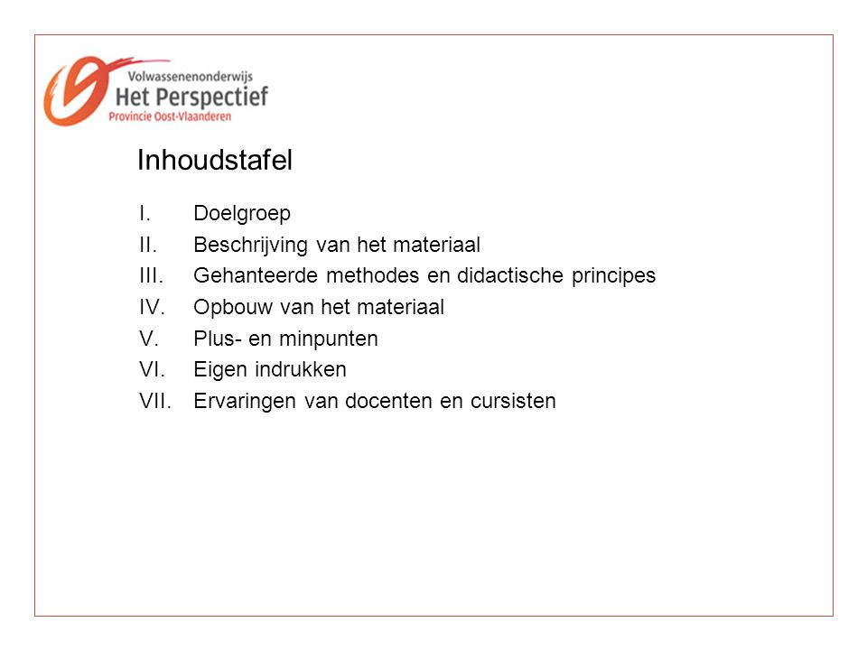Inhoudstafel Doelgroep Beschrijving van het materiaal