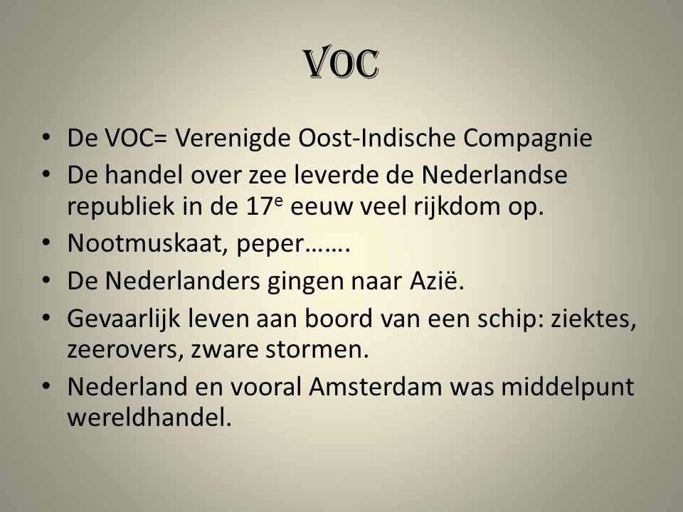 VOC De VOC= Verenigde Oost-Indische Compagnie