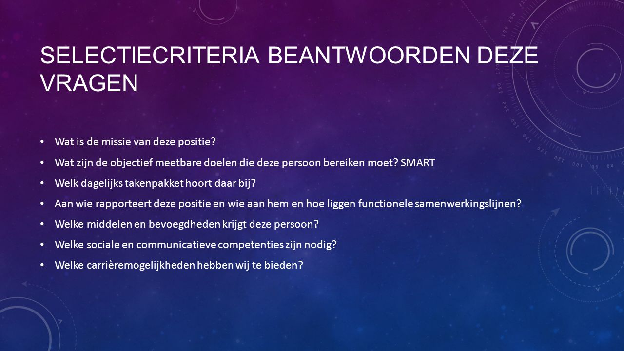 Selectiecriteria beantwoorden deze vragen