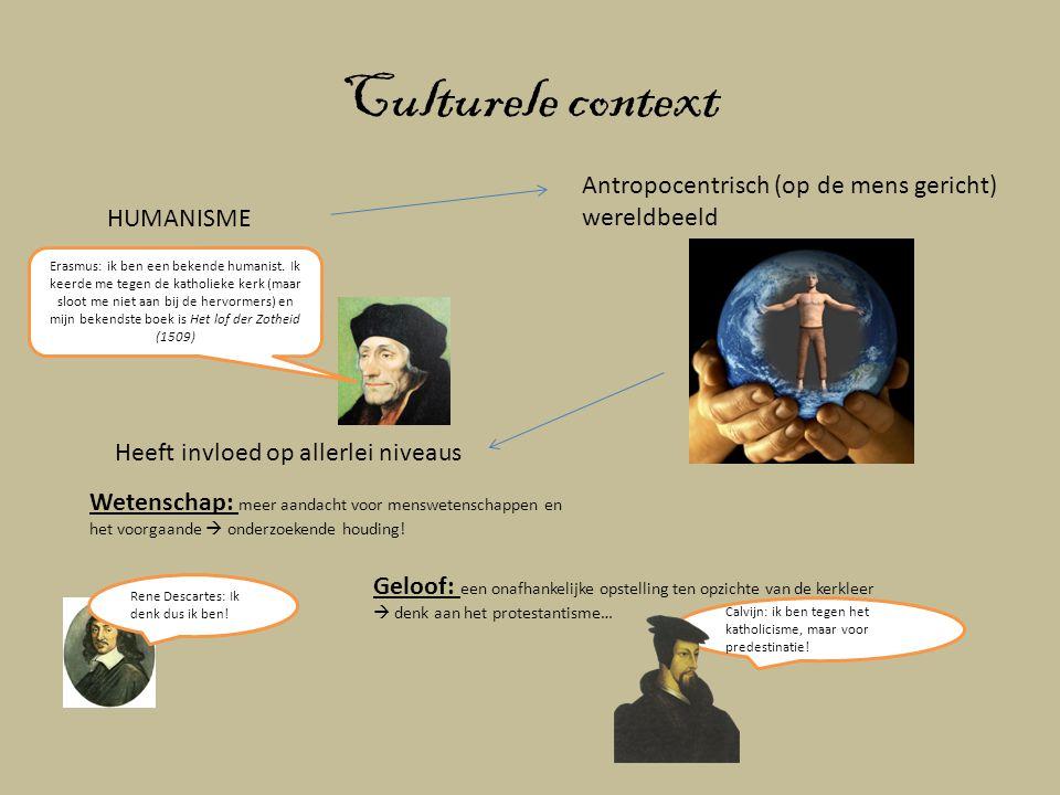 Culturele context Antropocentrisch (op de mens gericht) wereldbeeld