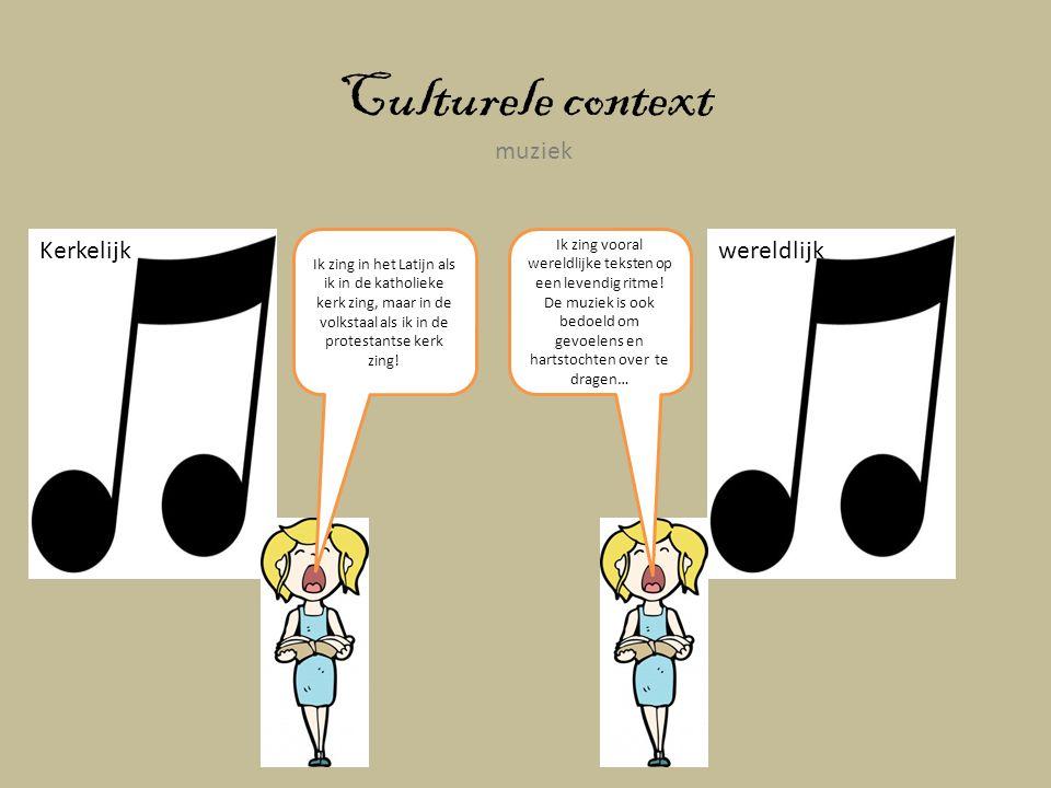 Culturele context muziek Kerkelijk wereldlijk